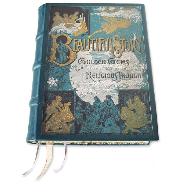 Beautiful Story Golden Gems of Religious Thought book 1887, restored teal leather binding, inset original cover